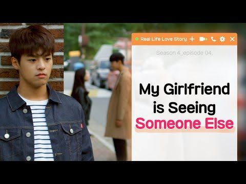 My Girlfriend is Seeing Someone Else [Real Life Love Story