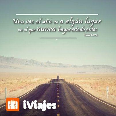 Que tu viaje sea un motivo mas para conocer  #Viajes #Frases #DalaiLama #iviajes #telcel #vacaciones #mexico