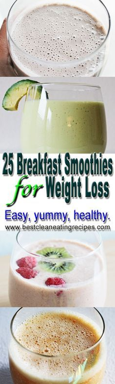 25 breakfast smoothies for weight loss by Best Clean Eating Recipes.