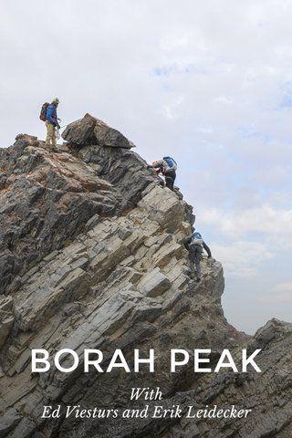 BORAH PEAK | Climbing Idaho's tallest peak with Ed Viesturs and Erik Leidecker #LiveYourAdventure