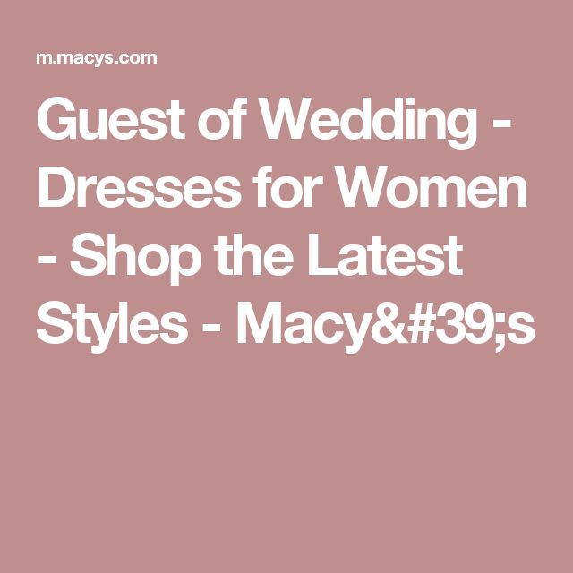 Guest of Wedding - Dresses for Women - Shop the Latest Styles - Macy's