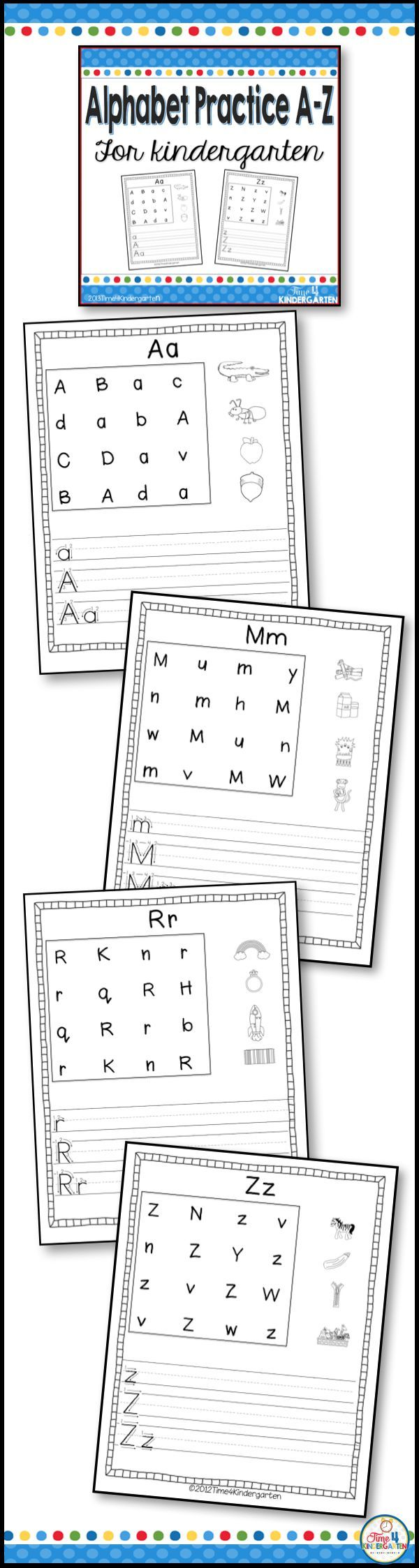 Alphabet practice for kindergarten- letter search, letter writing and corresponding pictures for ech letter of the alphabet.
