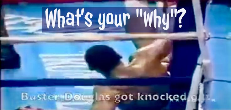 """#MondayMotivation: What's your """"why""""? Don't give up, don't give in, get up and keep fighting...it's your choice. Buster Douglas got knocked down only to get back up and be the first to knock down Mike Tyson...the rest is history! Watch here: https://www.facebook.com/foundr/videos/895154157251992/  #motivation #inspiration #monday"""