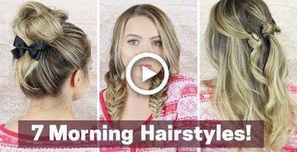 7 fast hairstyles in the morning!