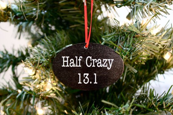 Half crazy? Love to run 13.1 miles with thousands of your closest friends? You need this for your tree! Printed with our fancy-smancy UV printer on