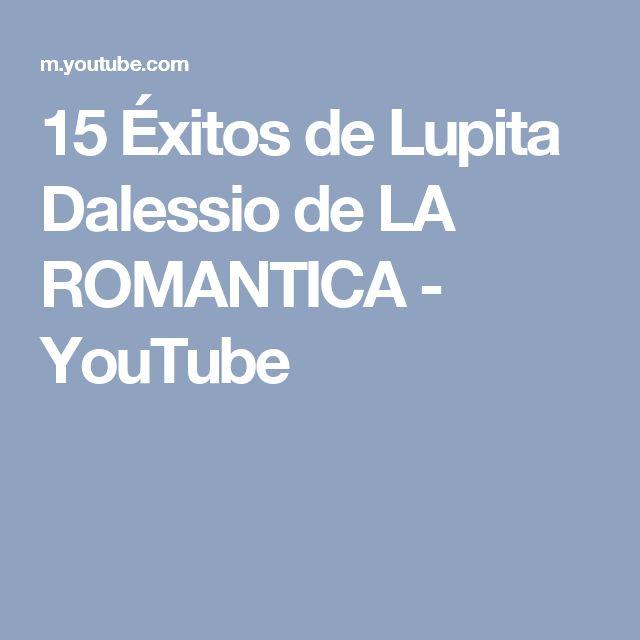 15 Éxitos de Lupita Dalessio de LA ROMANTICA - YouTube
