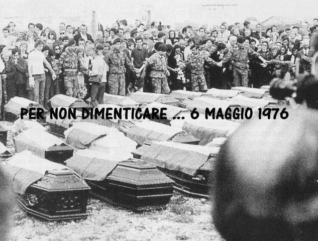 il 6 maggio 1976 il terremoto rase al suolo il Friuli. Ci furono quasi 1000 morti and migliaia di feriti. ONORE AGLI AMICI FRIULANI che si rimboccarono subito le maniche con umiltà e grandissimo coraggio and si misero subito al lavoro per ricostruire la loro terra.