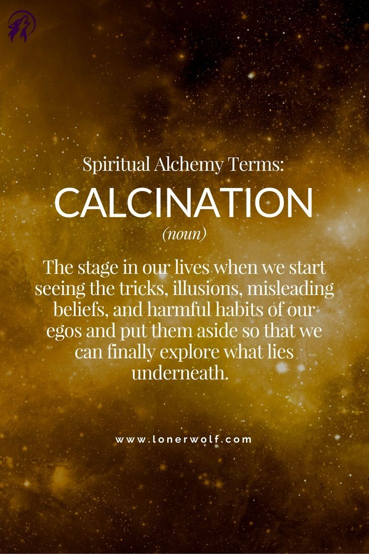 CALCINATION: Stage 1 of Spiritual Alchemy.