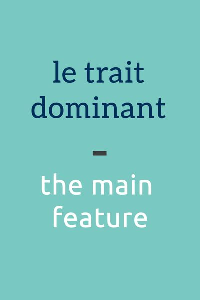 """le trait dominant"" - the main feature. Get weekly updates when you subscribe to the Talk in French newsletter here: https://www.talkinfrench.com/signup-newsletter"