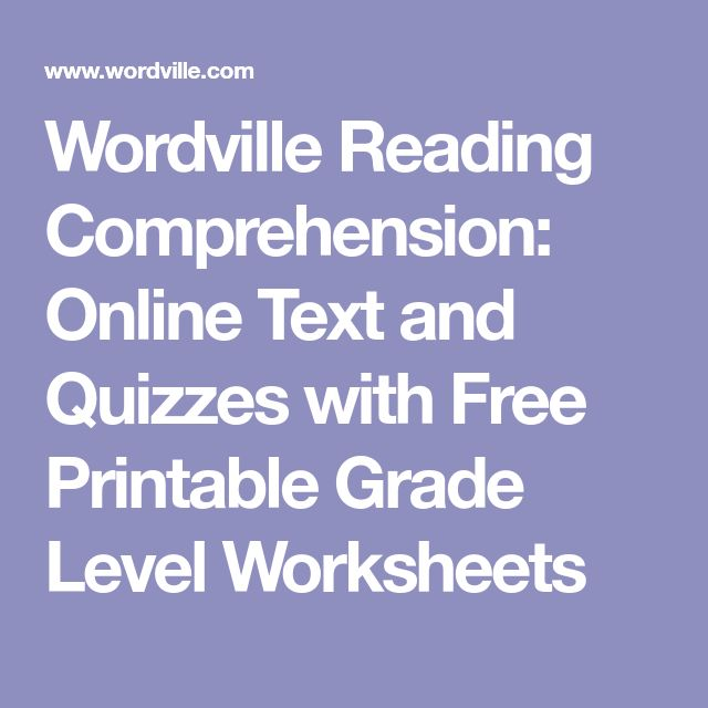 Wordville Reading Comprehension: Online Text and Quizzes with Free Printable Grade Level Worksheets