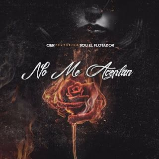 Urban-Music-Word: Cier Ft. Sou El Flotador – No Me Aceptan