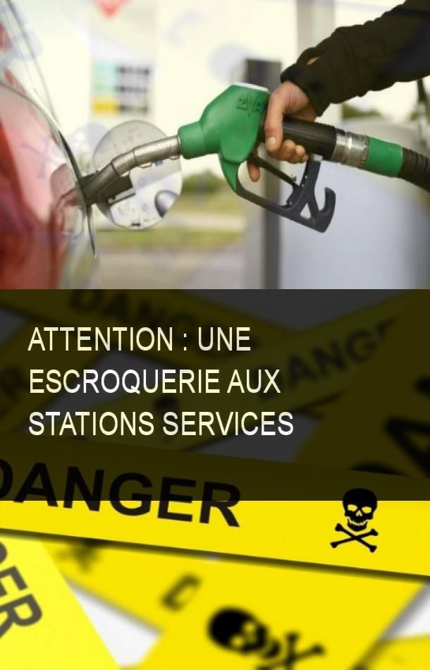 Attention Une Escroquerie Aux Stations Services Station