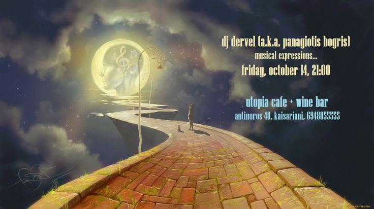 ..τη Παρασκευή , 14 Οκτωβρίου, o dj Dervel (a.k.a. Panagiotis Bogris) θα διαλέγει τη μουσική για σας στο Utopia cafe + wine bar, επιλογές από electronic, soul, funk, house, jazz, rock και latin.
