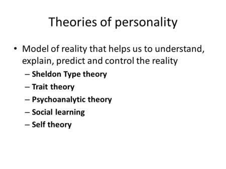 psychology personality theories The lecture presentation video will cover the different psychological perspectives related to personality i will provide a brief overview of the eight major approaches to studying personality.