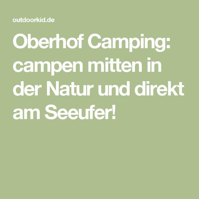 Oberhof Camping: campen mitten in der Natur und direkt am Seeufer!