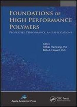Foundations Of High Performance Polymers: Properties Performance And Applications free ebook
