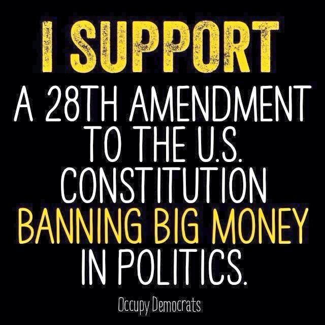 I SUPPORT a 28th Amendment to the US Constitution banning big money in politics. | Occupy Democrats | Stop Lobbyists