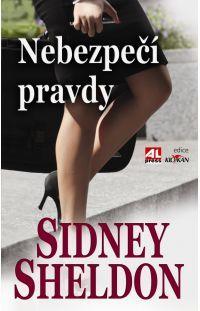 Nebezpečí pravdy - Sidney Sheldon #alpress #sidney #sheldon #nebezpečí #román #bestseller #knihy #thriller