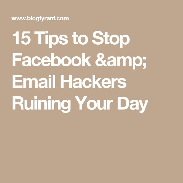 15 Tips to Stop Facebook & Email Hackers Ruining Your Day