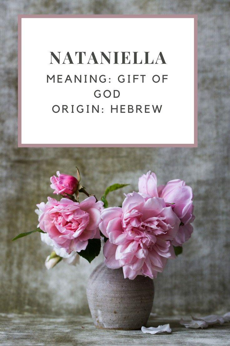 Baby Girl Name Nataniella Meaning Gift Of God Origin