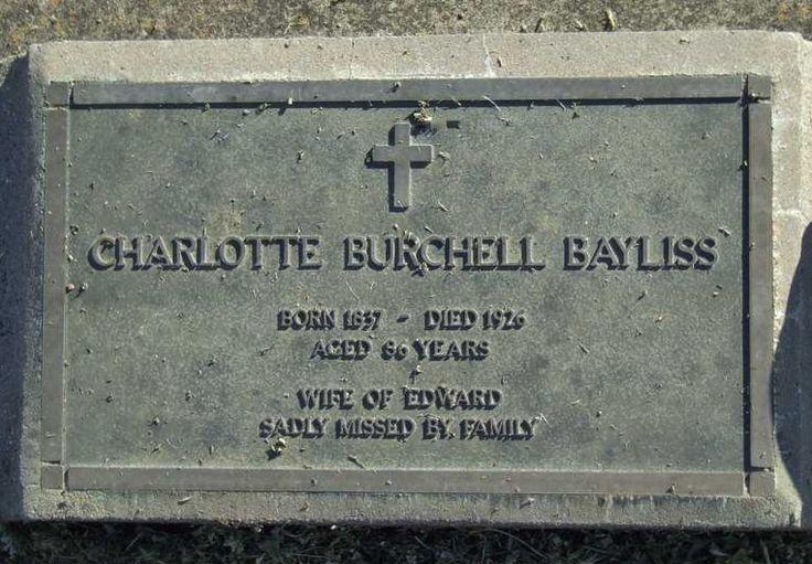 Charlotte Bursill  BAYLISS  born; 26 July 1839, died; 12 May 1926, 86 yrs, Quirindi, NSW, wife of Edward Bayliss 1828-1905. Parents of Lottie Stockdale nee Bayliss 1872-1896.