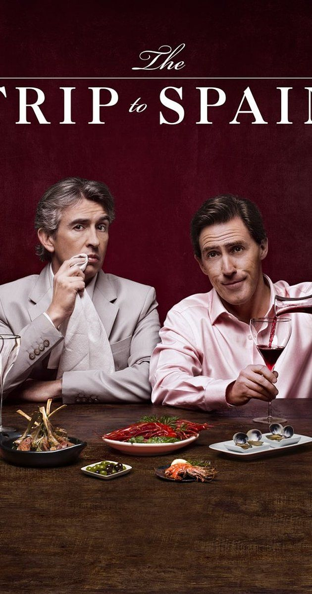 The trip to Spain; Directed by Michael Winterbottom.  With Steve Coogan, Rob Brydon, Marta Barrio, Claire Keelan. Steve Coogan and Rob Brydon embark on a six-part episodic road trip through Spain, sampling the restaurants, eateries, and sights along the way.