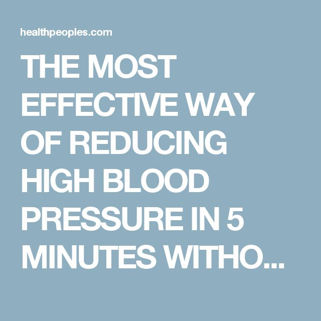 THE MOST EFFECTIVE WAY OF REDUCING HIGH BLOOD PRESSURE IN 5 MINUTES WITHOUT MEDICATION | Healthpeoples - Health, Beauty, makeup, Hair, Funny, Life hack