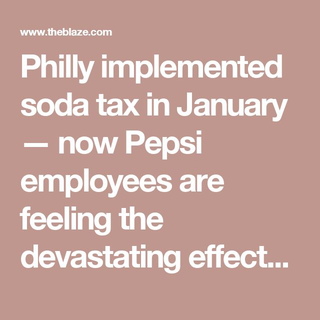 Philly implemented soda tax in January — now Pepsi employees are feeling the devastating effects – TheBlaze