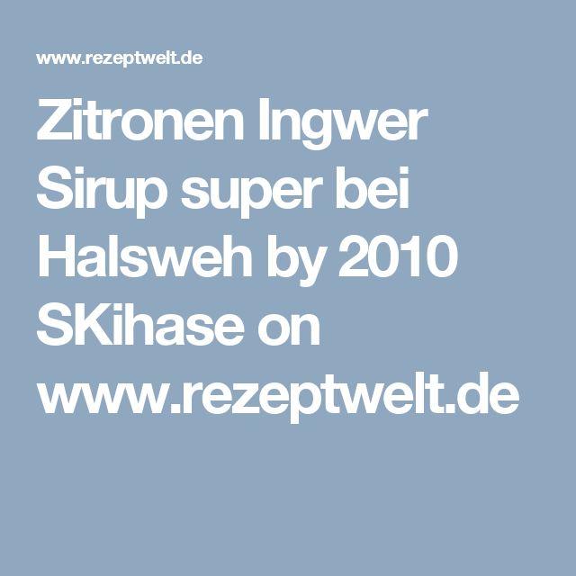 Zitronen Ingwer Sirup super bei Halsweh  by 2010 SKihase on www.rezeptwelt.de