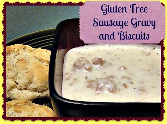 Gluten Free Sausage Gravy and Biscuits Recipe ~ All the Taste, None of the Gluten