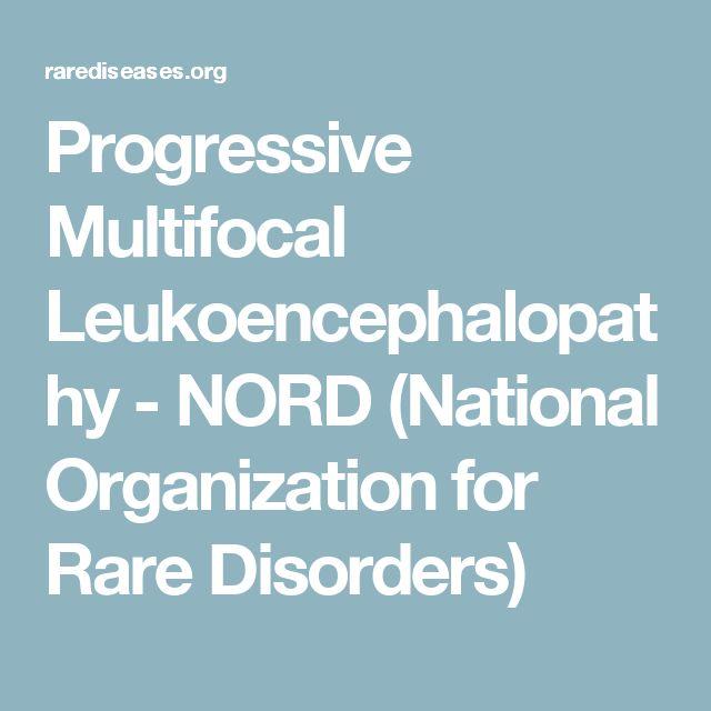 Progressive Multifocal Leukoencephalopathy - NORD (National Organization for Rare Disorders)
