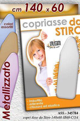 COPRI ASSE STIRO METALLIZZATO ASS 140X60 CM COPRIASSE CHIUSURA ELASTICA 345784 €4.20
