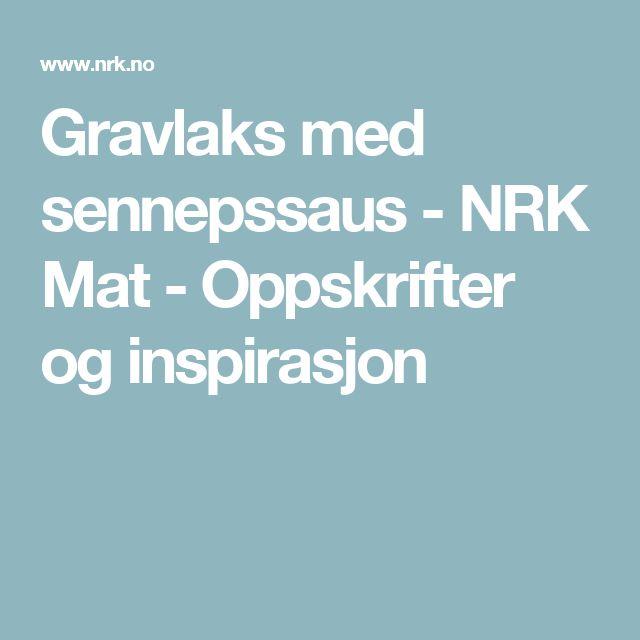 Gravlaks med sennepssaus - NRK Mat - Oppskrifter og inspirasjon