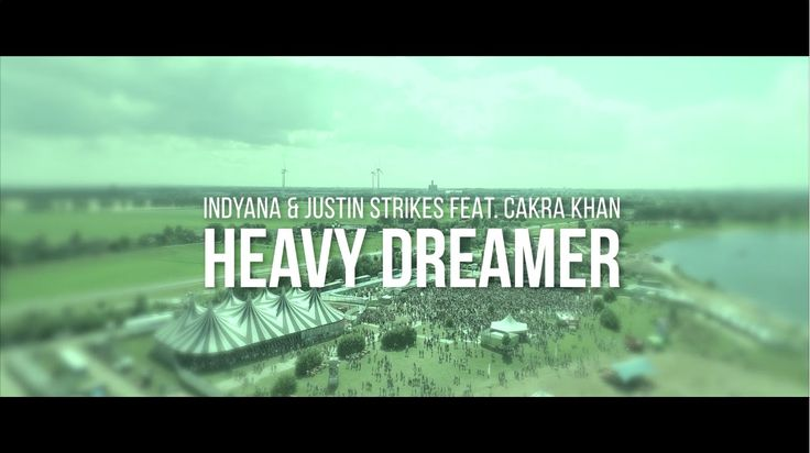 Indyana & Justin Strikes feat. Cakra Khan - Heavy Dreamer (Dreamfields B...
