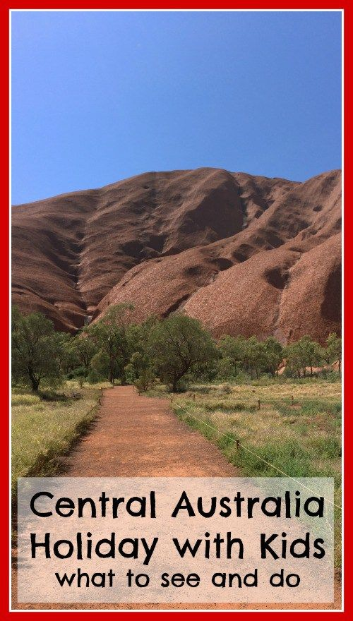 Things to do on a Central Australia holiday with kids