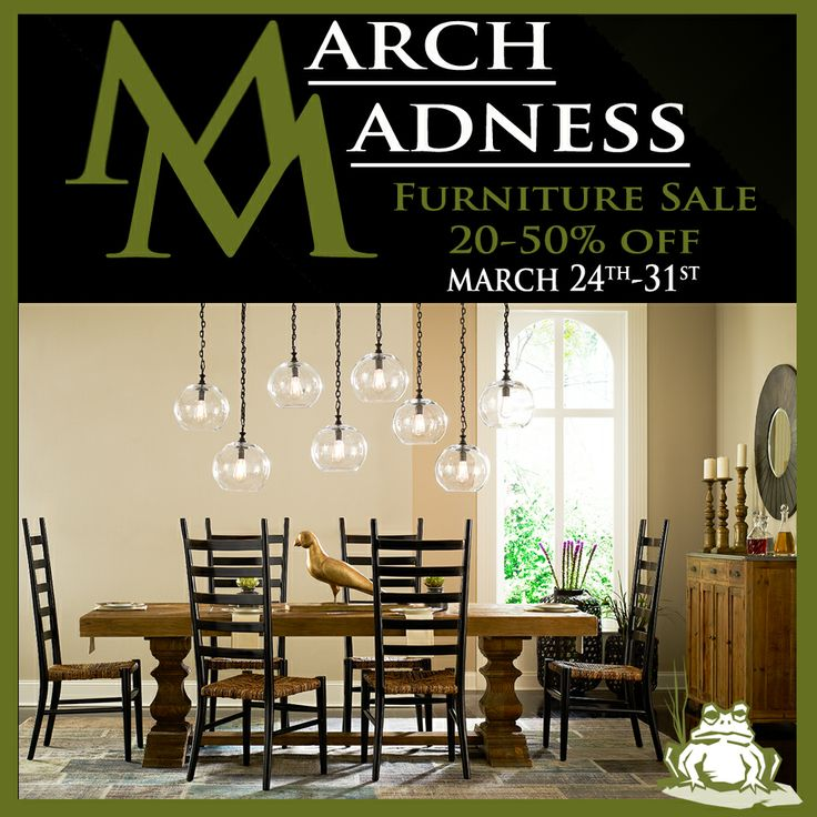 March Madness 2014! Select furniture will be 20-50% off. Sale start March 24th and ends March 31st.