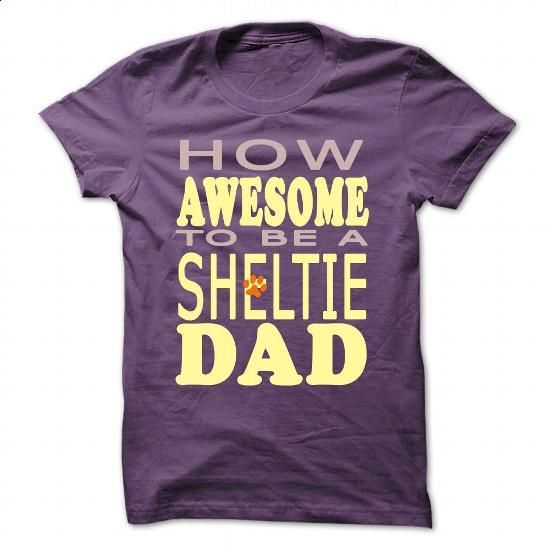 How awesome to be a Sheltie Dad - #country shirt #under armour hoodie. ORDER HERE => https://www.sunfrog.com/Pets/How-awesome-to-be-a-Sheltie-Dad-Purple-44624250-Guys.html?68278