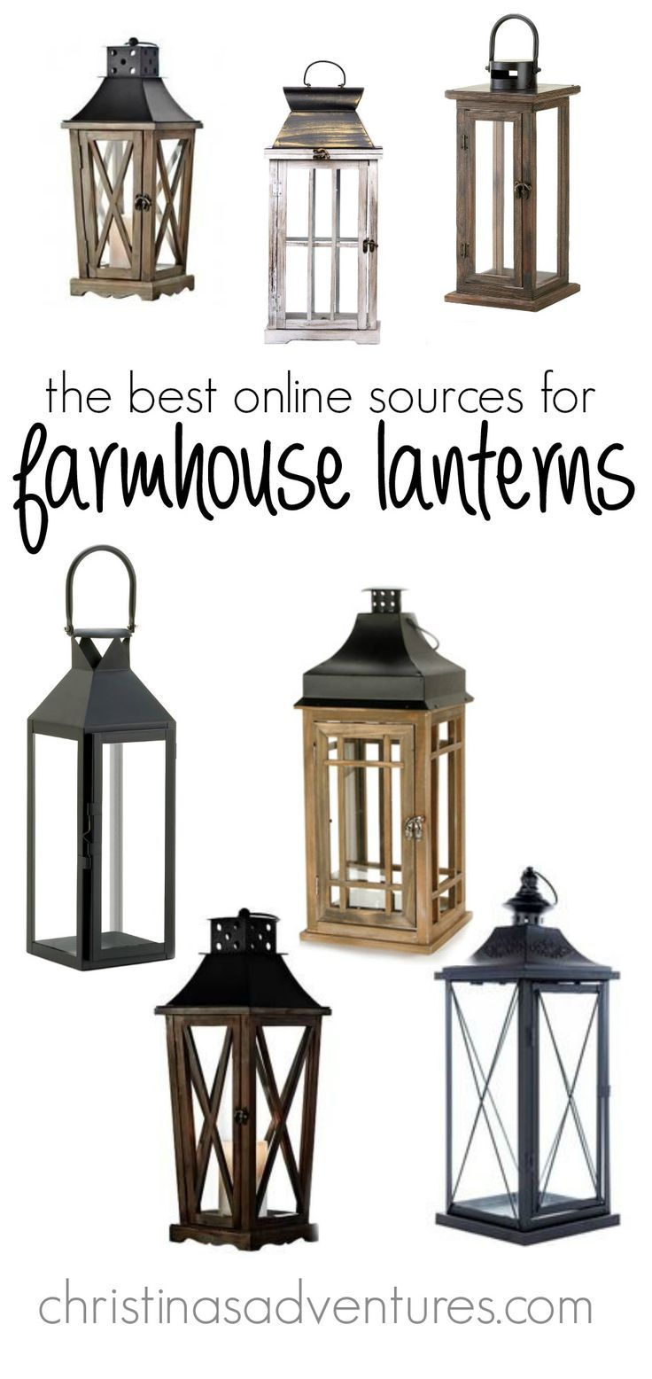 The best sources for farmhouse lanterns online - wood, black, metal, solar...all the lanterns for your perfect farmhouse style home decor!
