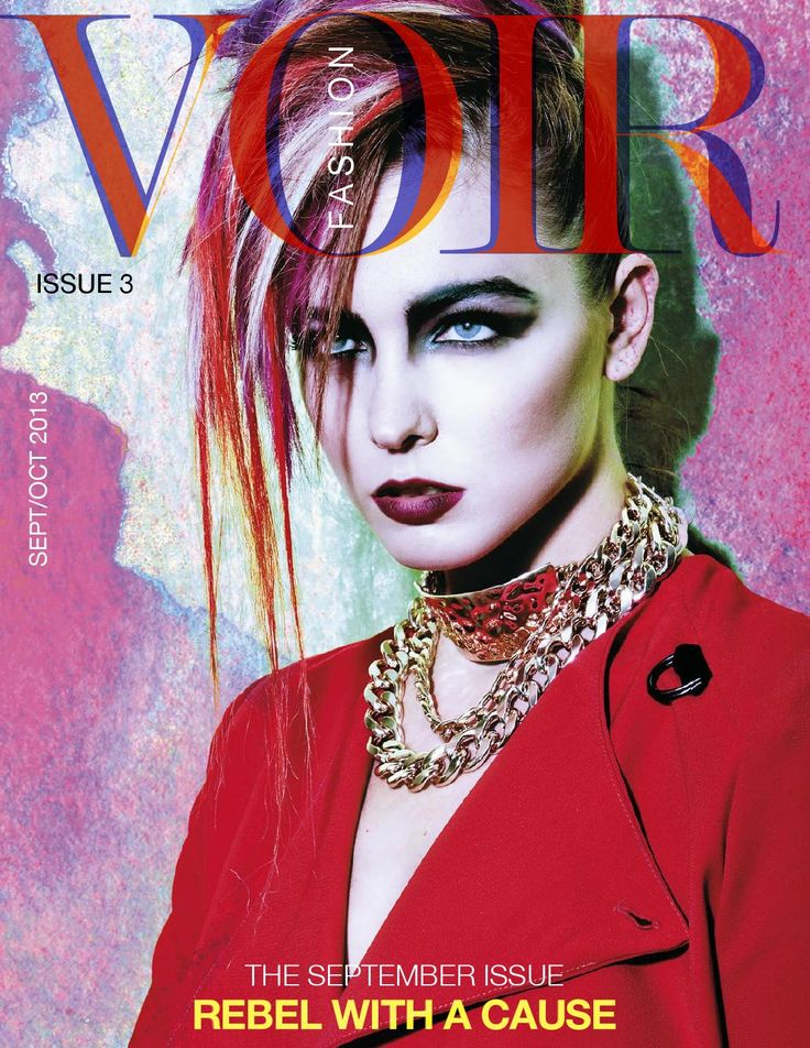Voir Fashion - September Issue : Rebel Fashion  Voir - The Living Fashion Magazine Issue 3 is 'Rebel with a Cause'. The hottest high fashion, beauty, Autumn-Winter catwalk trends and stylish features are here in 1 publication.