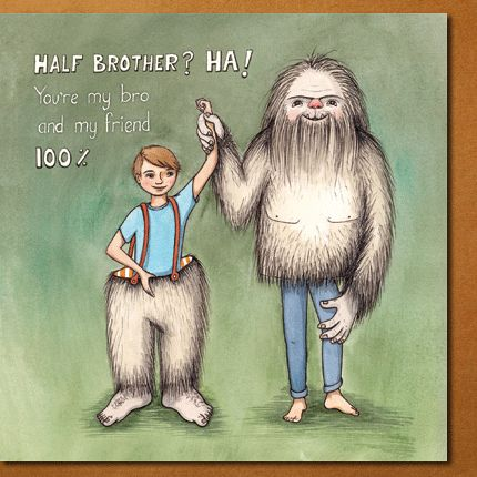 """""""Half brother? Ha! You're my bro and my friend 100%"""" by flossy-p, for Modern Family Cards.  #card #halfbrother #halfsister #stepbrother"""