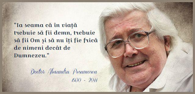 Alexandru Pesamosca - Demnitatea, omenia și frica de Dumnezeu