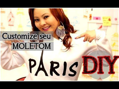 DIY: Customize seu Moletom | Transforme seu Moletom | Moletom Paris (fácil)