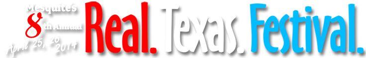 8th Annual Real Texas Festival Mesquite Texas April 25th - 26th 2014.