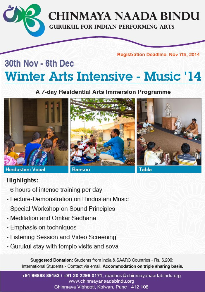 Inviting students for Winter Arts Intensive - Music, a 7-day residential training programme in Hindustani Vocal, Bansuri and Tabla at Chinmaya Naada Bindu Gurukul from 30 November - 6 December, 2014. For further details reachus@chinmayanaadabindu.org or call 9689889153.