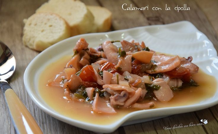 Calamari con la cipolla - Vorrei diventare una brava cuoca....
