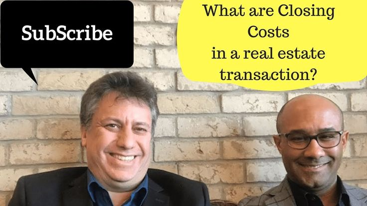 What are closing costs in a Real Estate transaction?