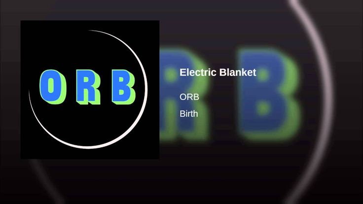 This song is such a cool-cat.  ORB - Electric Blanket #ORB