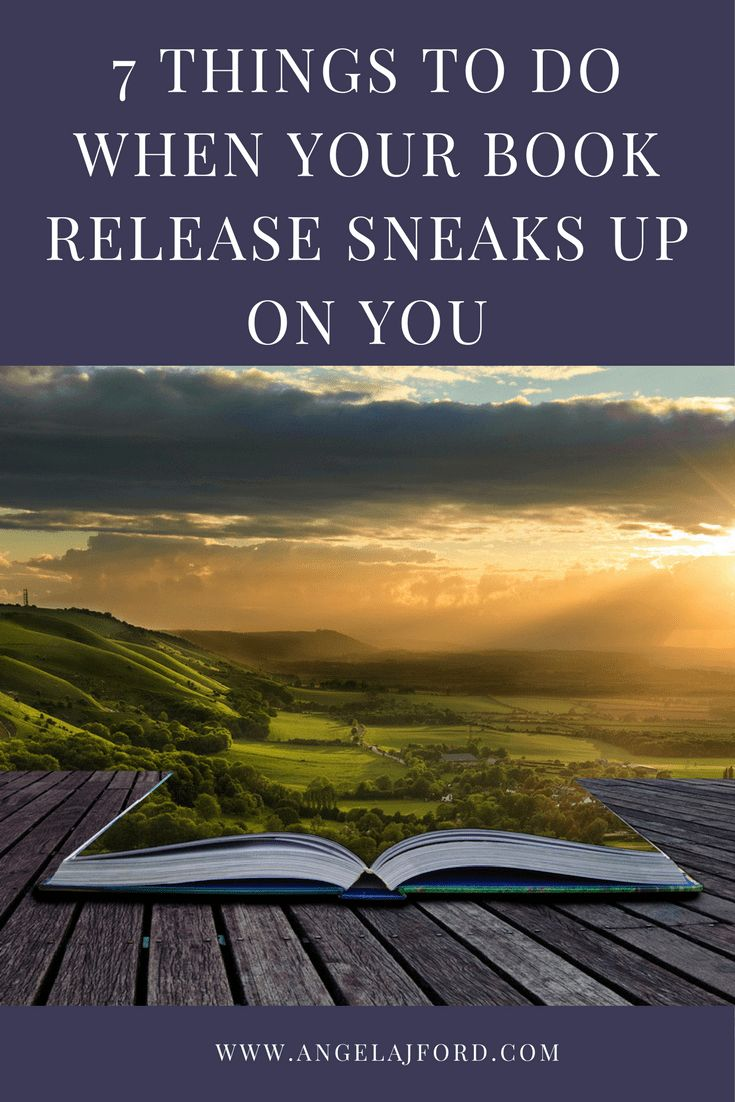 7 Things To Do When Your Book Release Sneaks Up On You