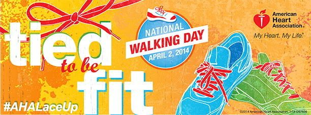Tied to Be Fit - National Walking Day April 2, 2014--American Heart Association Walking Program