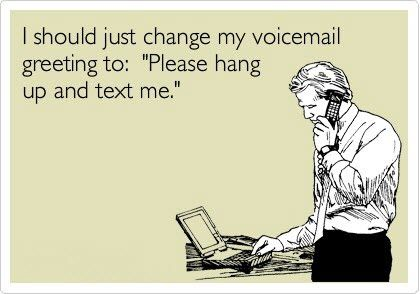 I have four voicemails. You're better off sending snail mail than getting me to listen to a voicemail in a timely fashion.